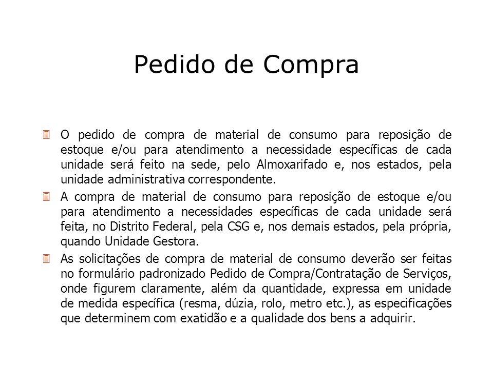 Pedido de Compra 3O pedido de compra de material de consumo para reposição de estoque e/ou para atendimento a necessidade específicas de cada unidade