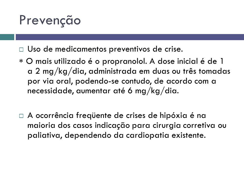 Prevenção Uso de medicamentos preventivos de crise. O mais utilizado é o propranolol. A dose inicial é de 1 a 2 mg/kg/dia, administrada em duas ou trê