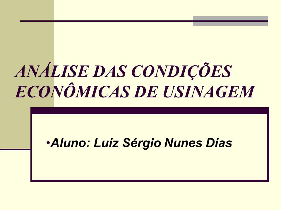 1) DEFINIÇÃO 2) CILCLOS E TEMPOS DE USINAGEM 3) VELOCIDADE DE CORTE PARA MÁXIMA PRODUÇÃO 4) CUSTOS DE PRODUÇÃO 5) VELOCIDADE DE ECONÔMICA DE CORTE 6) INTERVALO DE MÁXIMA EFICIÊNCIA 7) DETERMINAÇÃO DO DESGASTE ECONÔMICO DA FERRAMENTA 8) CÁLCULO DE VELOCIDADE DE CORTE E DA VIDA DA FERRAMENTA
