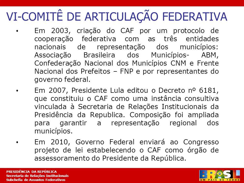 Planejamento Estratégico PRESIDÊNCIA DA REPÚBLICA Secretaria de Relações Institucionais Subchefia de Assuntos Federativos