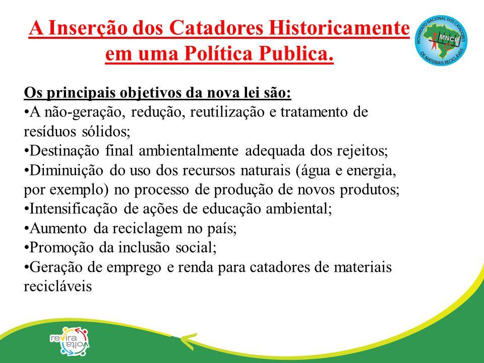 Os principais objetivos da nova lei são: A não-geração, redução, reutilização e tratamento de resíduos sólidos; Destinação final ambientalmente adequa