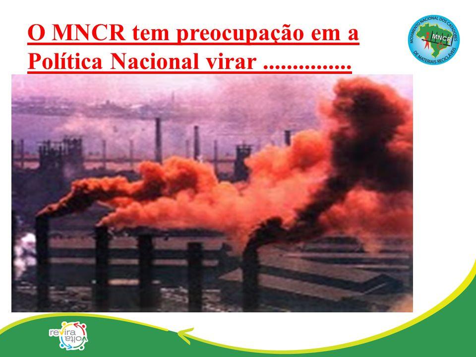 O MNCR tem preocupação em a Política Nacional virar...............