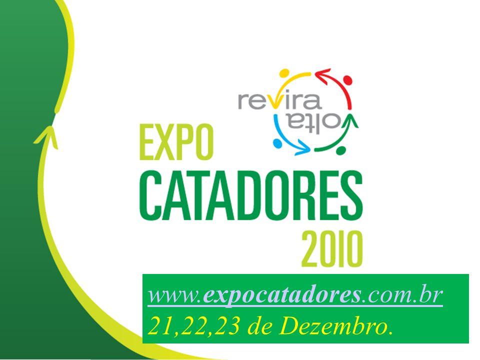 EXPOCatadores 2011 www.expocatadores.com.br 21,22,23 de Dezembro.