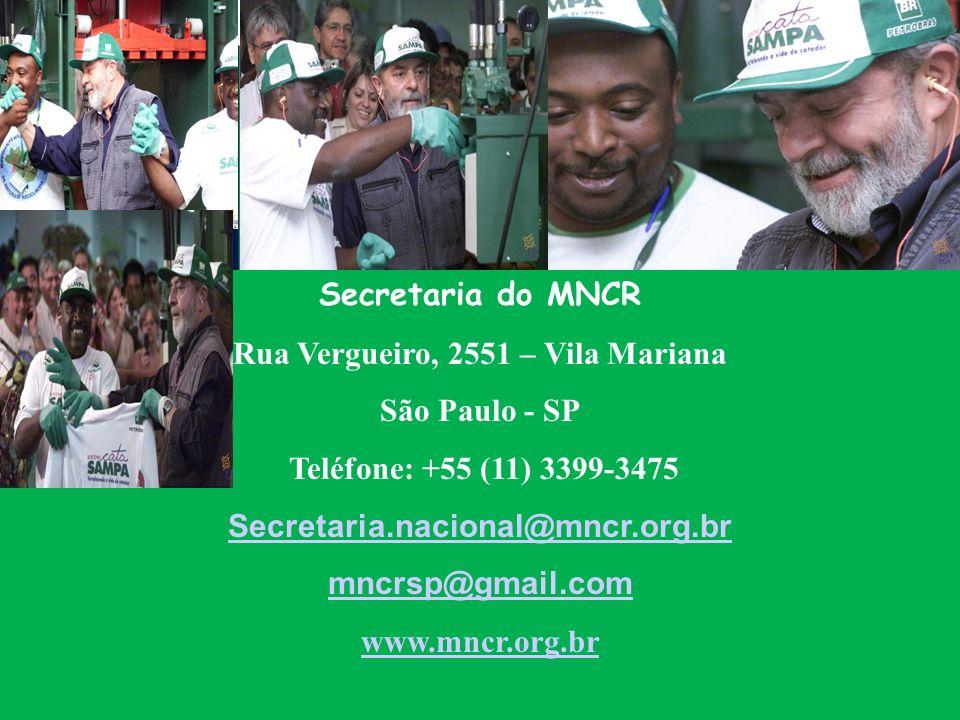 Secretaria do MNCR Rua Vergueiro, 2551 – Vila Mariana São Paulo - SP Teléfone: +55 (11) 3399-3475 Secretaria.nacional@mncr.org.br mncrsp@gmail.com www