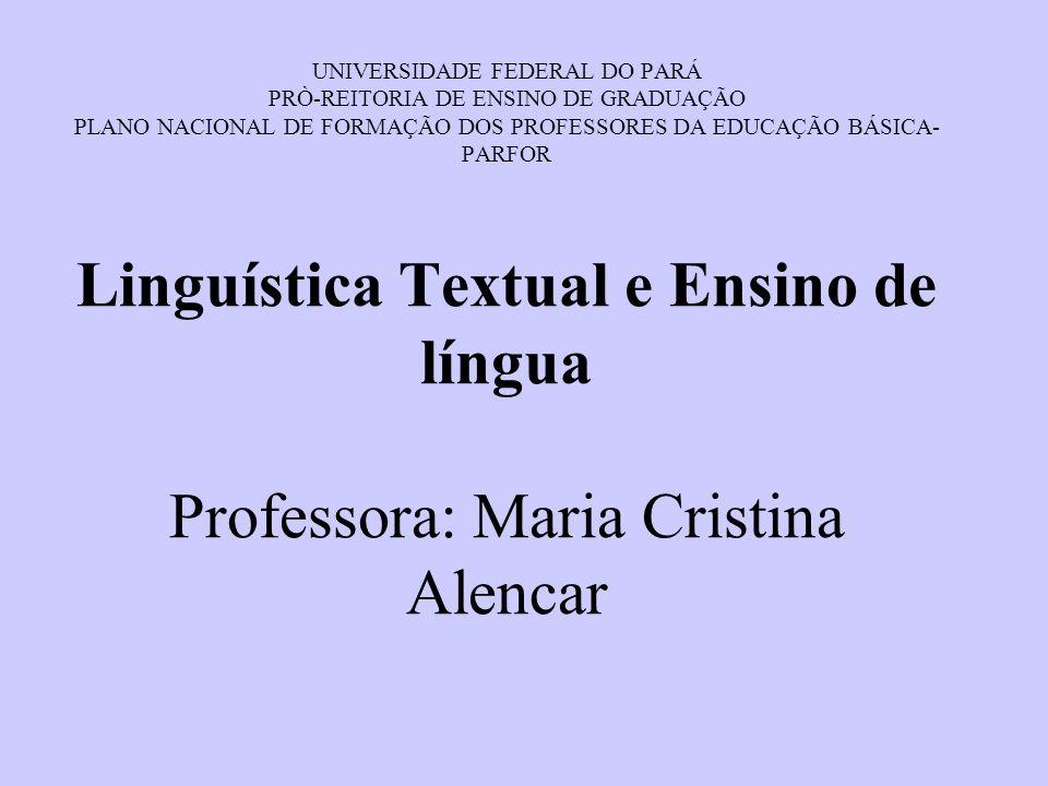 UNIVERSIDADE FEDERAL DO PARÁ PRÒ-REITORIA DE ENSINO DE GRADUAÇÃO PLANO NACIONAL DE FORMAÇÃO DOS PROFESSORES DA EDUCAÇÃO BÁSICA- PARFOR Linguística Tex