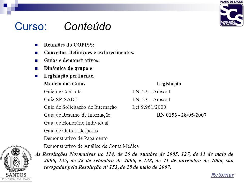 Curso:Conteúdo Reuniões do COPISS; Conceitos, definições e esclarecimentos; Guias e demonstrativos; Dinâmica de grupo e Legislação pertinente. Modelo