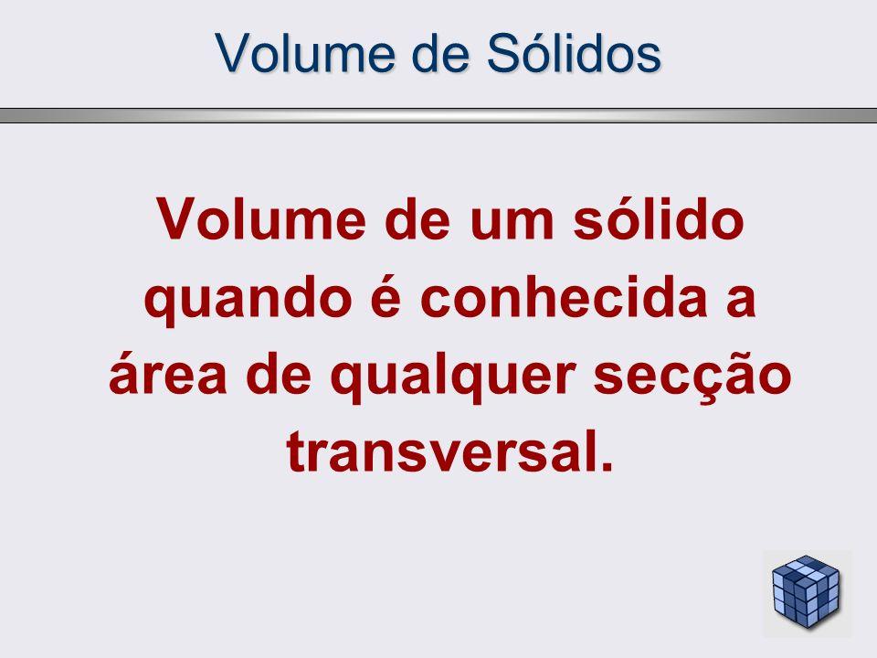 Volume de Sólidos Volume de um sólido pelo método dos invólucros cilíndricos.