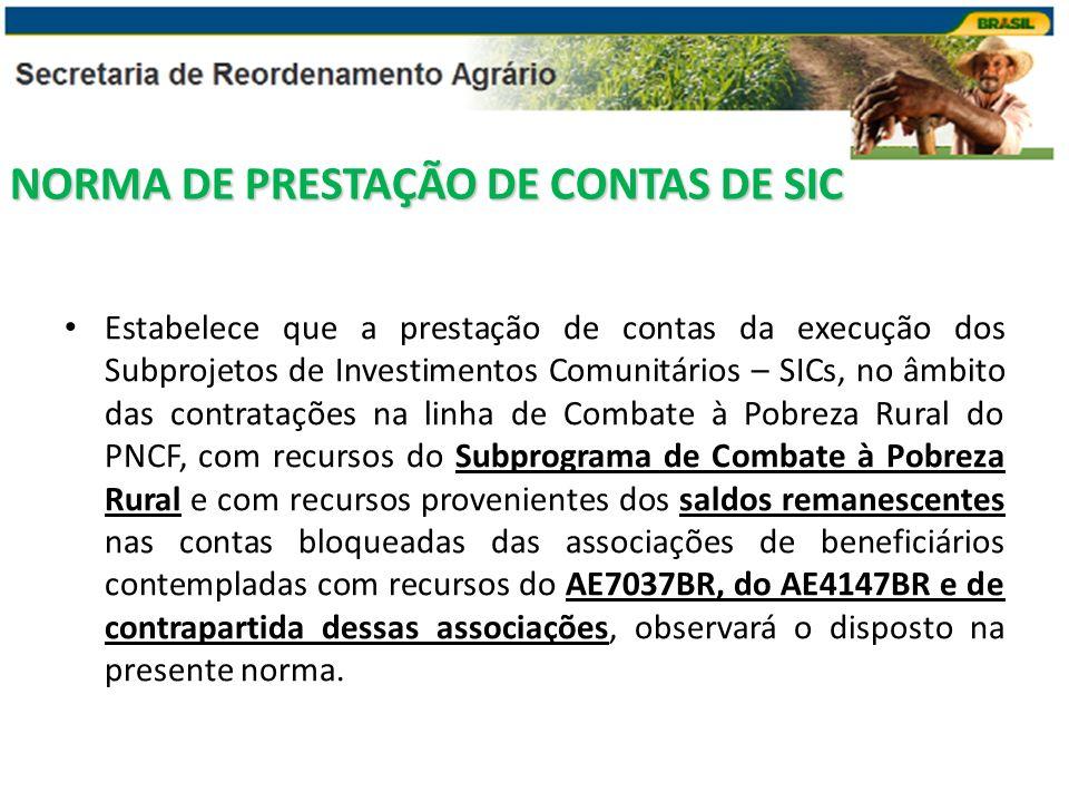 NORMA DE PRESTAÇÃO DE CONTAS DE SIC Estabelece que a prestação de contas da execução dos Subprojetos de Investimentos Comunitários – SICs, no âmbito d