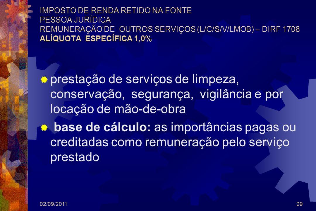 IMPOSTO DE RENDA RETIDO NA FONTE PESSOA JURÍDICA REMUNERAÇÃO DE OUTROS SERVIÇOS (L/C/S/V/LMOB) – DIRF 1708 ALÍQUOTA ESPECÍFICA 1,0% prestação de servi