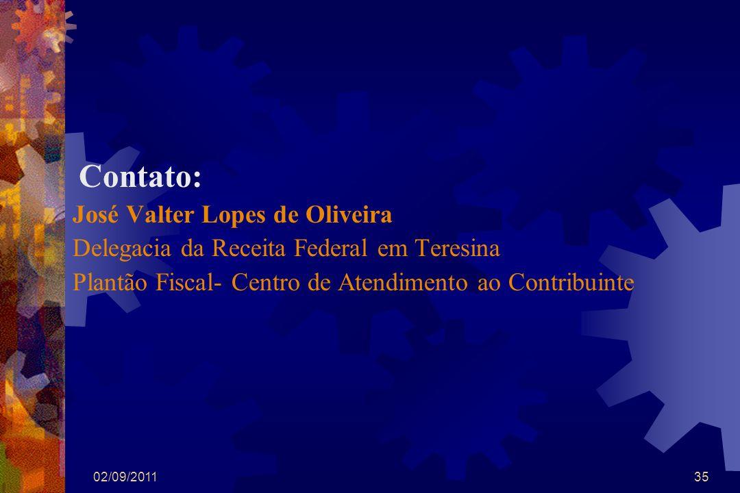02/09/201135 Contato: José Valter Lopes de Oliveira Delegacia da Receita Federal em Teresina Plantão Fiscal- Centro de Atendimento ao Contribuinte