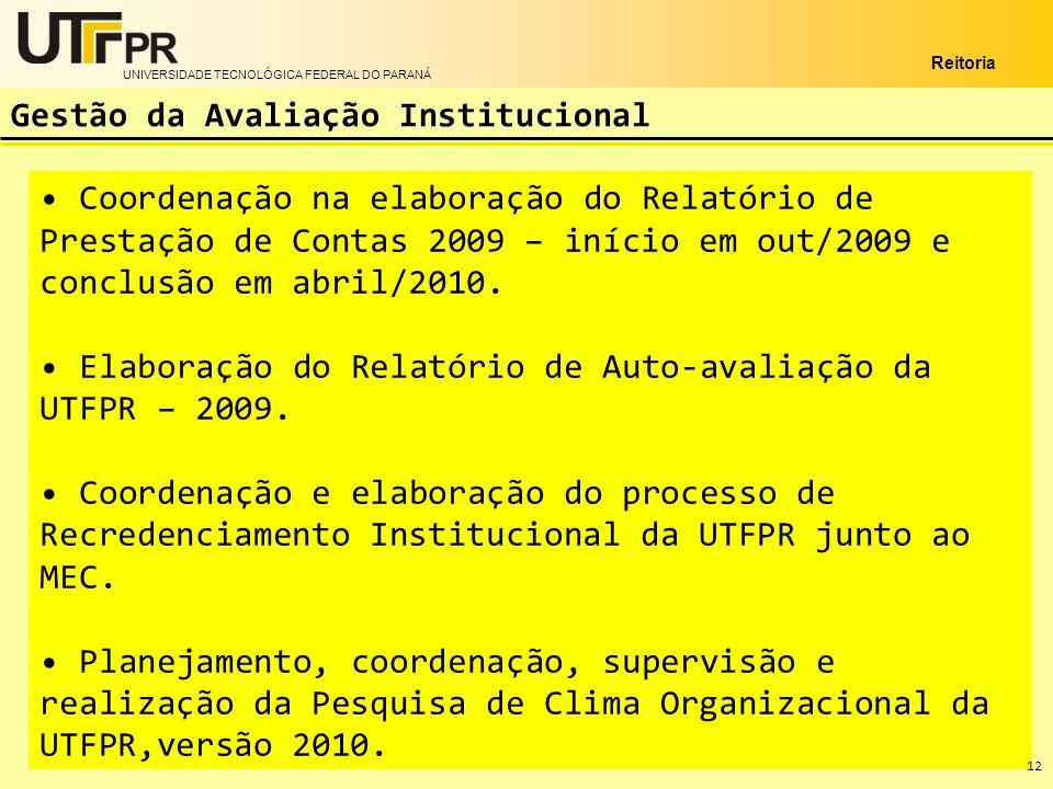 UNIVERSIDADE TECNOLÓGICA FEDERAL DO PARANÁ Reitoria Coordenação na elaboração do Relatório de Prestação de Contas 2009 – início em out/2009 e conclusã