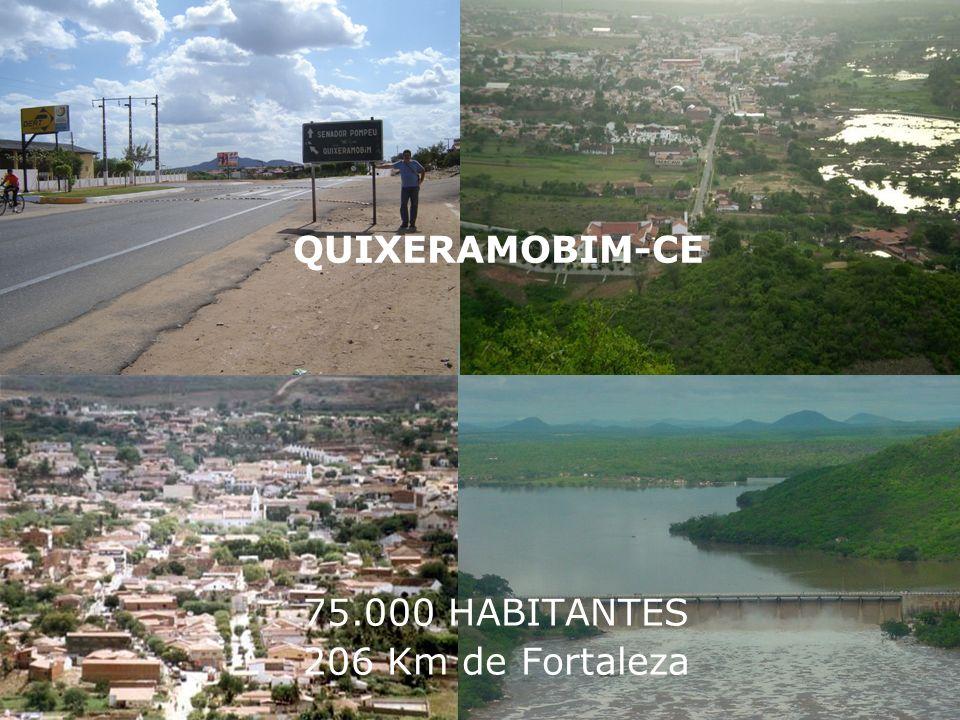 75.000 HABITANTES 206 Km de Fortaleza QUIXERAMOBIM-CE 75.000 HABITANTES 206 Km de Fortaleza