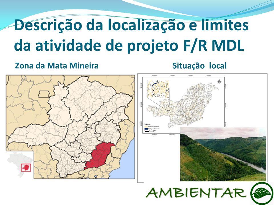 Descrição da localização e limites da atividade de projeto F/R MDL Zona da Mata Mineira Situação local
