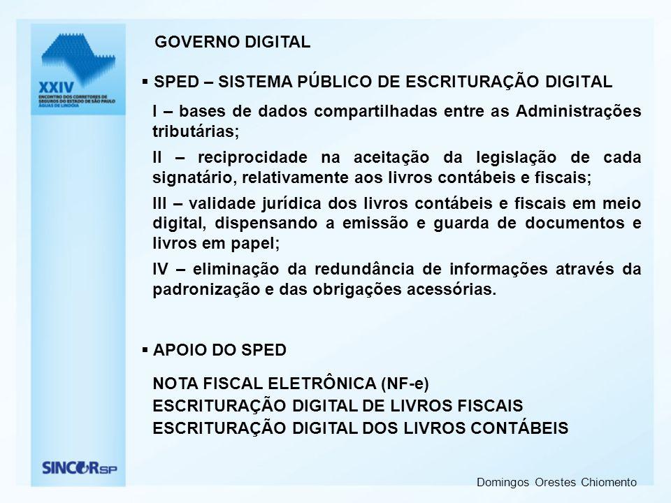 Domingos Orestes Chiomento GOVERNO DIGITAL SPED – SISTEMA PÚBLICO DE ESCRITURAÇÃO DIGITAL I – bases de dados compartilhadas entre as Administrações tr