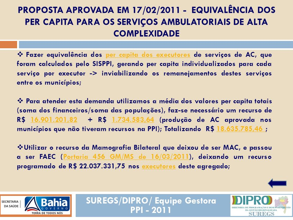 REALIZADAS Fazer equivalência dos per capita dos executores de serviços de AC, que foram calculados pelo SISPPI, gerando per capita individualizados p