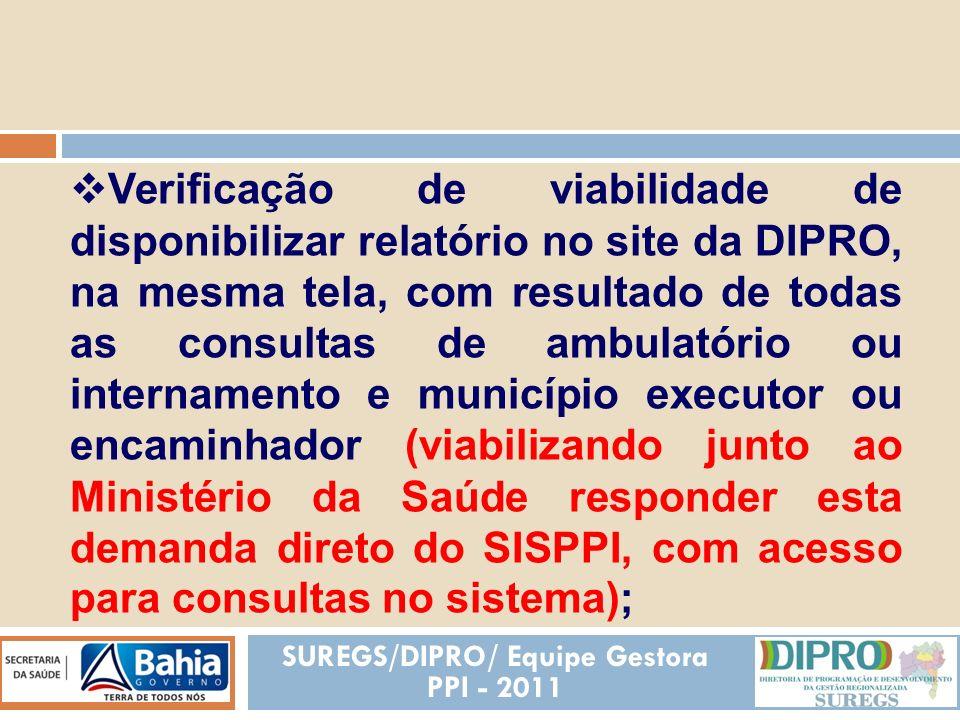 REALIZADAS Verificação de viabilidade de disponibilizar relatório no site da DIPRO, na mesma tela, com resultado de todas as consultas de ambulatório