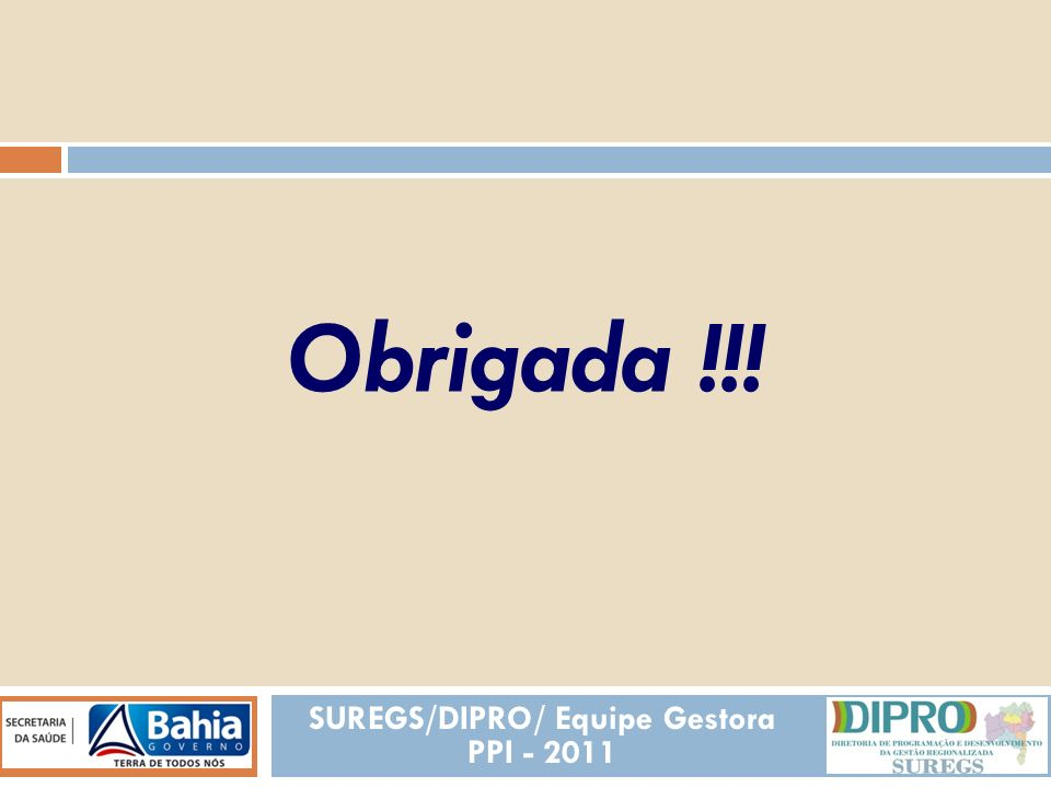 REALIZADAS SUREGS/DIPRO/ Equipe Gestora PPI - 2011 Anexos