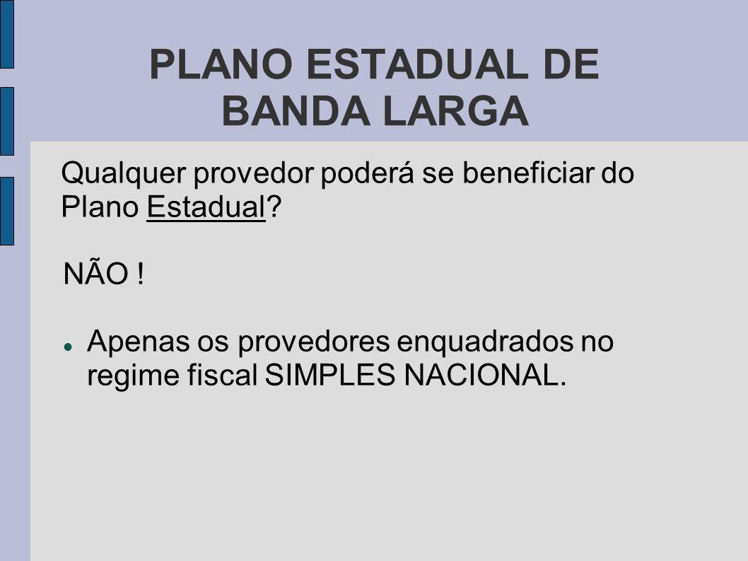 PLANO ESTADUAL DE BANDA LARGA Mas e quanto aos demais provedores.