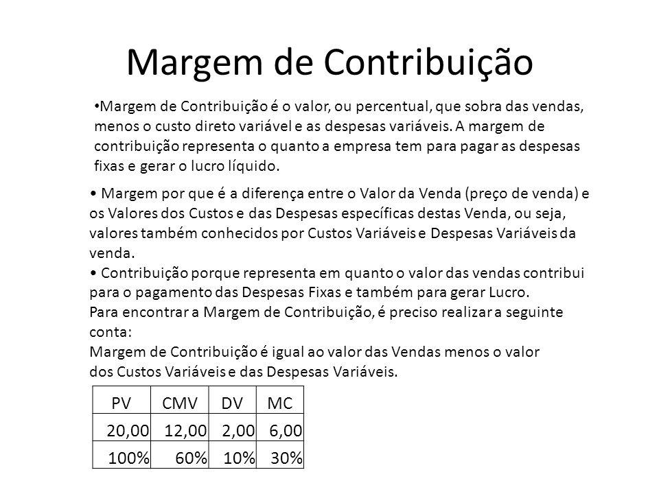 Margem de Contribuição Margem de Contribuição é o valor, ou percentual, que sobra das vendas, menos o custo direto variável e as despesas variáveis. A
