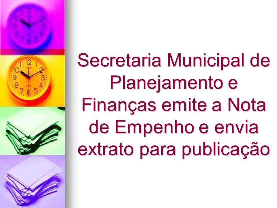 Secretaria Municipal de Planejamento e Finanças emite a Nota de Empenho e envia extrato para publicação