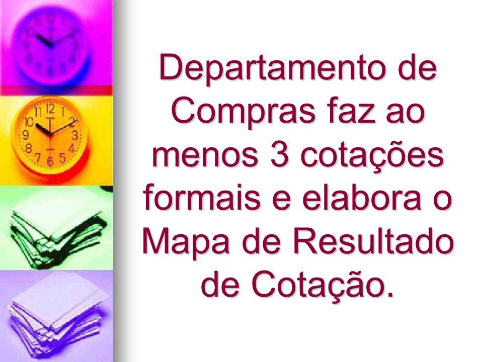 Departamento de Compras faz ao menos 3 cotações formais e elabora o Mapa de Resultado de Cotação.