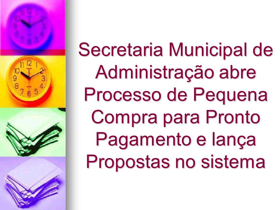 Secretaria de Administração encerra o Processo de Pequena Compra para Pronto Pagamento (Arquiva)