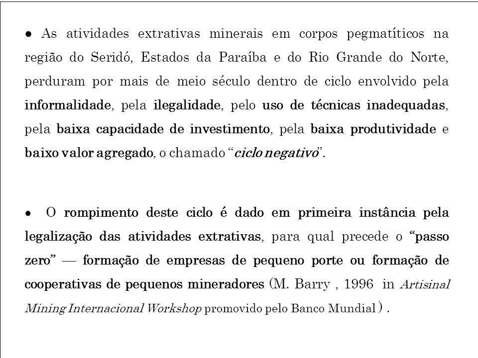 As atividades extrativas minerais em corpos pegmatíticos na região do Seridó, Estados da Paraíba e do Rio Grande do Norte, perduram por mais de meio s