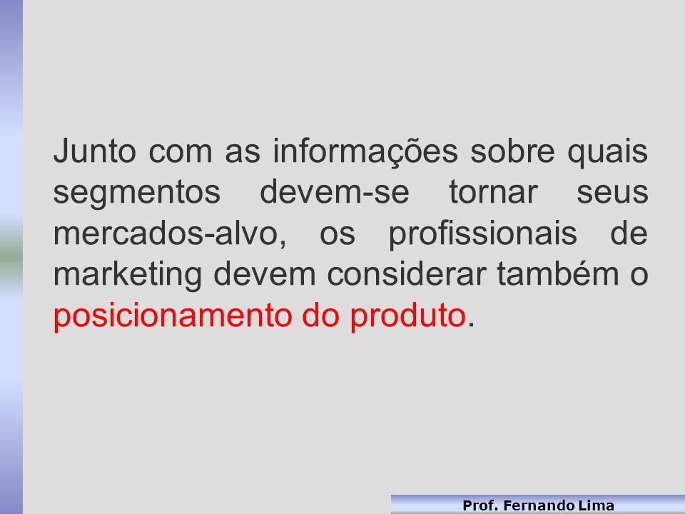 Prof. Fernando Lima Junto com as informações sobre quais segmentos devem-se tornar seus mercados-alvo, os profissionais de marketing devem considerar