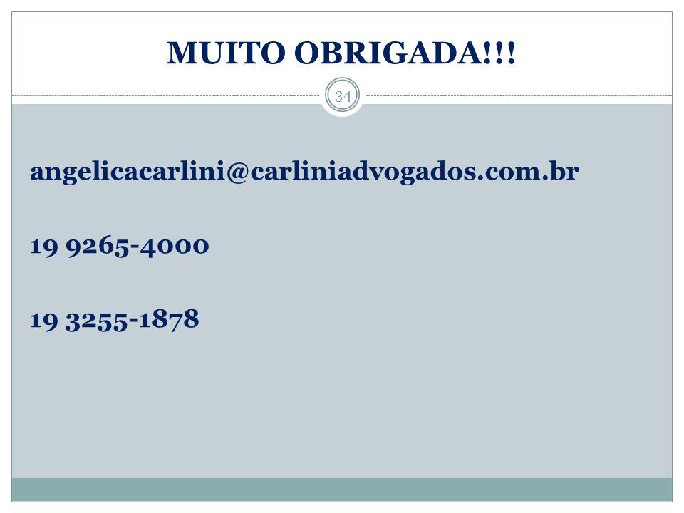 MUITO OBRIGADA!!! 34 angelicacarlini@carliniadvogados.com.br 19 9265-4000 19 3255-1878