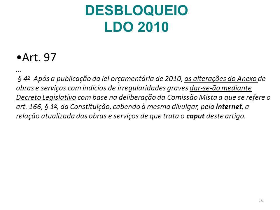 16 Art. 97... § 4 o Após a publicação da lei orçamentária de 2010, as alterações do Anexo de obras e serviços com indícios de irregularidades graves d