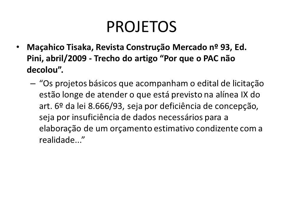 PROJETOS Maçahico Tisaka, Revista Construção Mercado nº 93, Ed. Pini, abril/2009 - Trecho do artigo Por que o PAC não decolou. – Os projetos básicos q