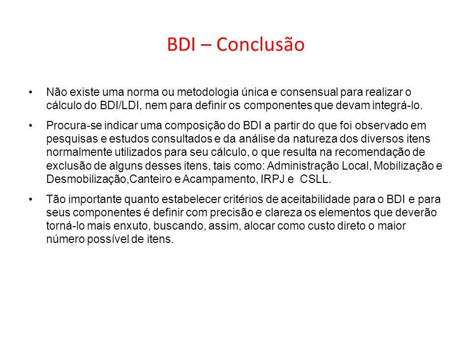BDI – Conclusão Não existe uma norma ou metodologia única e consensual para realizar o cálculo do BDI/LDI, nem para definir os componentes que devam i