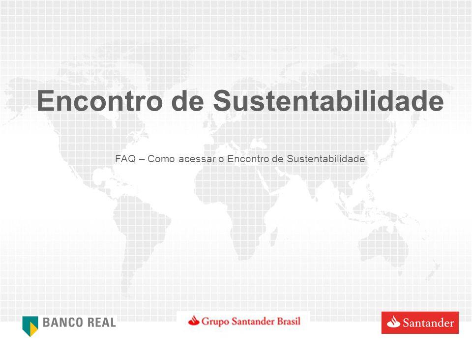 Encontro de Sustentabilidade FAQ – Como acessar o Encontro de Sustentabilidade