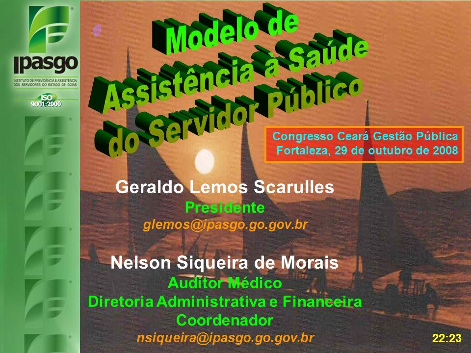 Geraldo Lemos Scarulles Presidente glemos@ipasgo.go.gov.br Nelson Siqueira de Morais Auditor Médico Diretoria Administrativa e Financeira Coordenador
