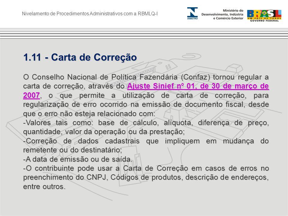 Nivelamento de Procedimentos Administrativos com a RBMLQ-I 1.11 - Carta de Correção O Conselho Nacional de Política Fazendária (Confaz) tornou regular