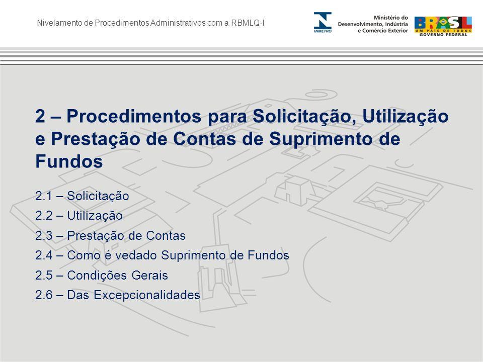 Nivelamento de Procedimentos Administrativos com a RBMLQ-I 2 – Procedimentos para Solicitação, Utilização e Prestação de Contas de Suprimento de Fundo