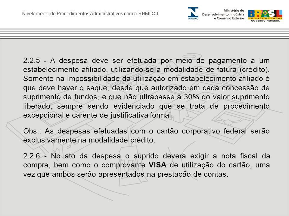 Nivelamento de Procedimentos Administrativos com a RBMLQ-I 2.2.5 - A despesa deve ser efetuada por meio de pagamento a um estabelecimento afiliado, ut