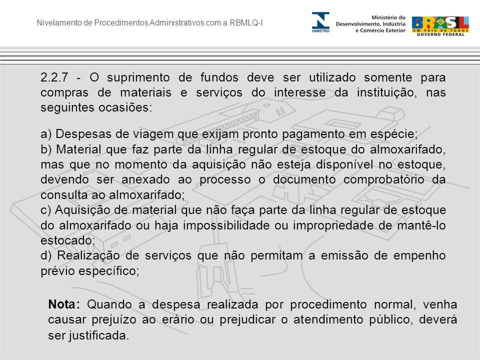 Nivelamento de Procedimentos Administrativos com a RBMLQ-I 2.2.7 - O suprimento de fundos deve ser utilizado somente para compras de materiais e servi