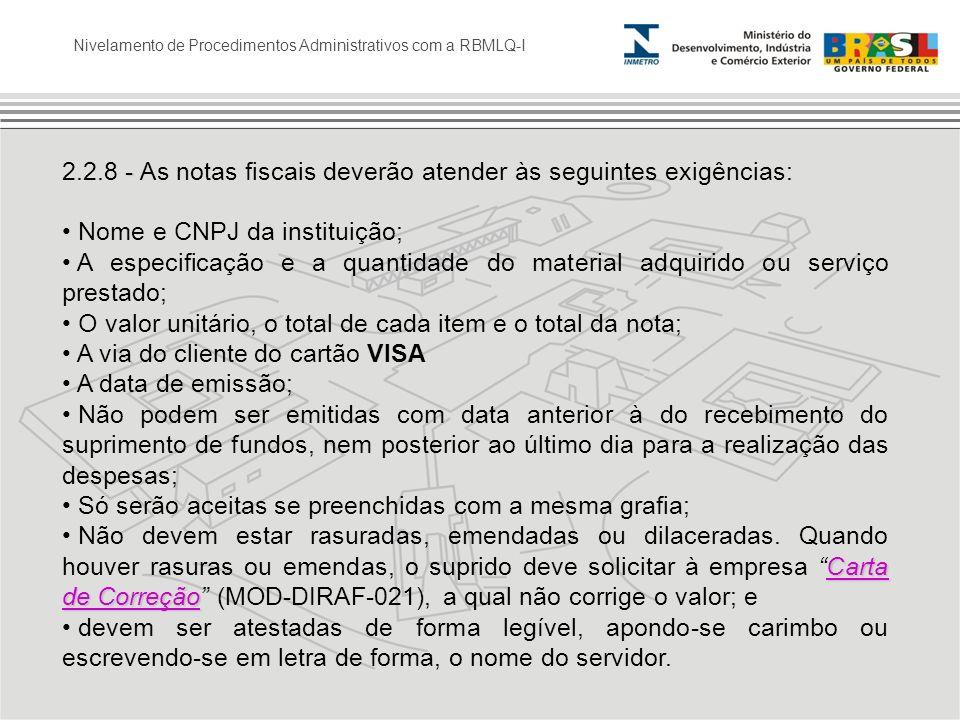 Nivelamento de Procedimentos Administrativos com a RBMLQ-I - 2.2.8 - As notas fiscais deverão atender às seguintes exigências: Nome e CNPJ da institui