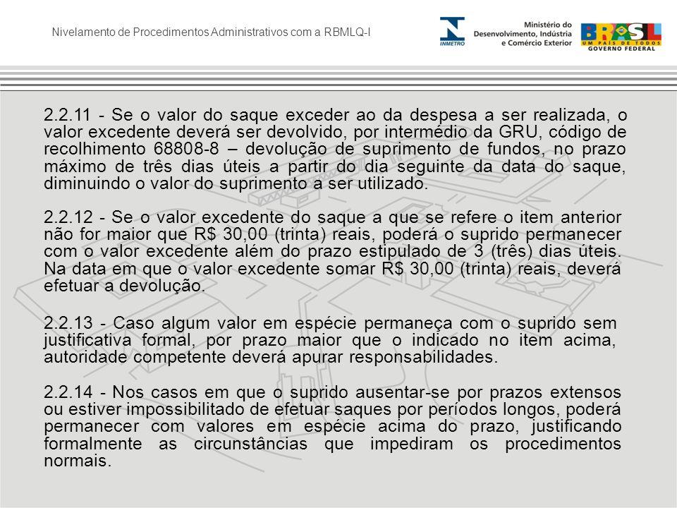 Nivelamento de Procedimentos Administrativos com a RBMLQ-I 2.2.11 - Se o valor do saque exceder ao da despesa a ser realizada, o valor excedente dever