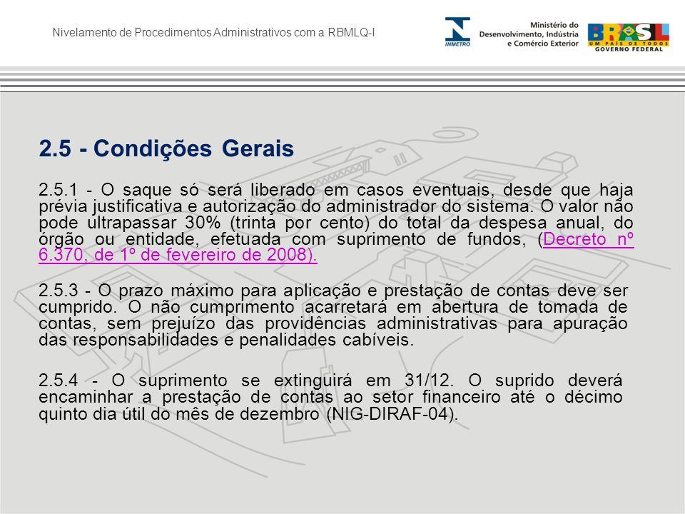 Nivelamento de Procedimentos Administrativos com a RBMLQ-I 2.5 - Condições Gerais 2.5.1 - O saque só será liberado em casos eventuais, desde que haja