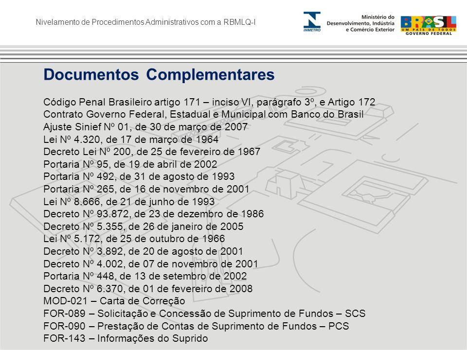 Nivelamento de Procedimentos Administrativos com a RBMLQ-I Documentos Complementares Código Penal Brasileiro artigo 171 – inciso VI, parágrafo 3º, e A