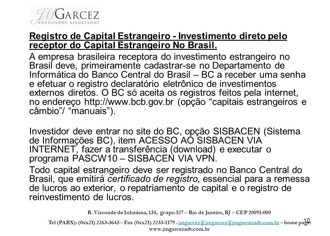 10 Registro de Capital Estrangeiro - Investimento direto pelo receptor do Capital Estrangeiro No Brasil. A empresa brasileira receptora do investiment