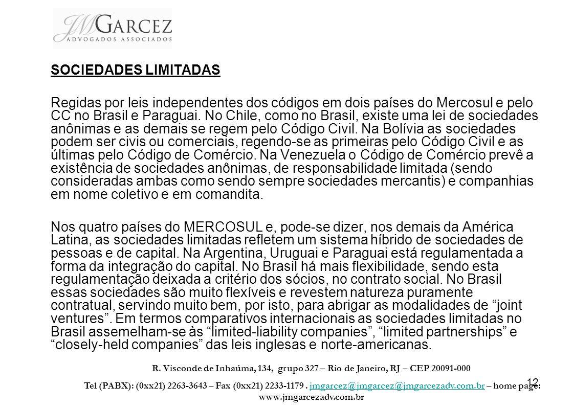12 SOCIEDADES LIMITADAS Regidas por leis independentes dos códigos em dois países do Mercosul e pelo CC no Brasil e Paraguai. No Chile, como no Brasil