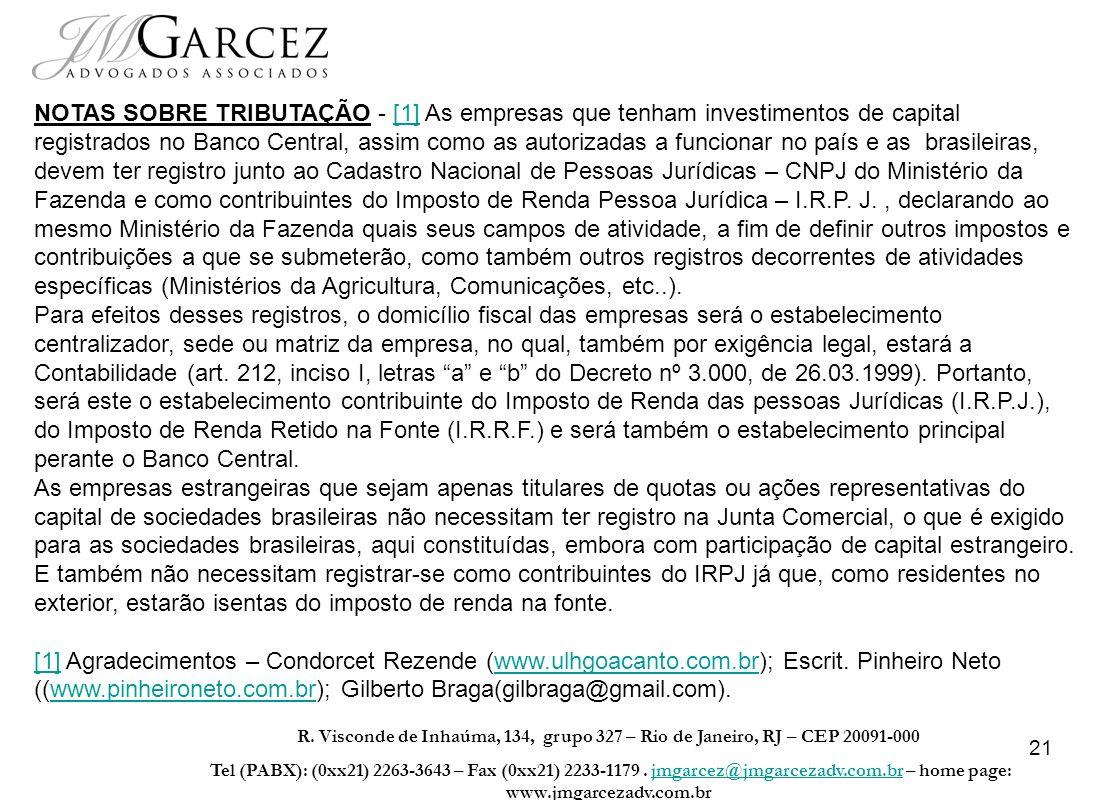 21 R. Visconde de Inhaúma, 134, grupo 327 – Rio de Janeiro, RJ – CEP 20091-000 Tel (PABX): (0xx21) 2263-3643 – Fax (0xx21) 2233-1179. jmgarcez@jmgarce