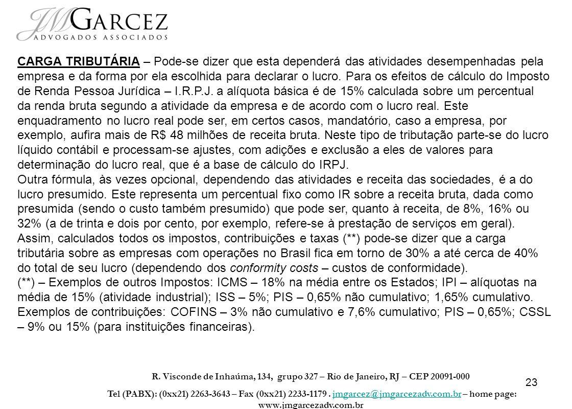 23 R. Visconde de Inhaúma, 134, grupo 327 – Rio de Janeiro, RJ – CEP 20091-000 Tel (PABX): (0xx21) 2263-3643 – Fax (0xx21) 2233-1179. jmgarcez@jmgarce