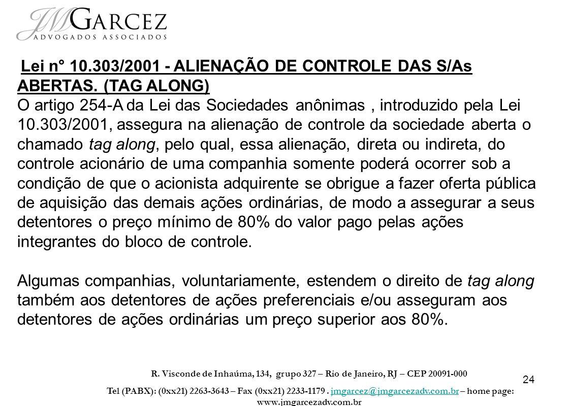 24 R. Visconde de Inhaúma, 134, grupo 327 – Rio de Janeiro, RJ – CEP 20091-000 Tel (PABX): (0xx21) 2263-3643 – Fax (0xx21) 2233-1179. jmgarcez@jmgarce