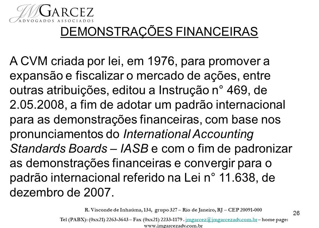 26 R. Visconde de Inhaúma, 134, grupo 327 – Rio de Janeiro, RJ – CEP 20091-000 Tel (PABX): (0xx21) 2263-3643 – Fax (0xx21) 2233-1179. jmgarcez@jmgarce