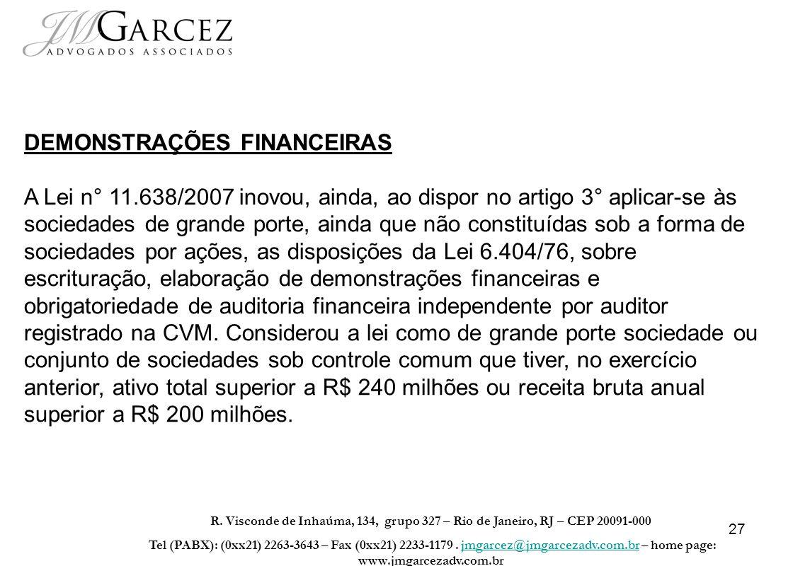 27 R. Visconde de Inhaúma, 134, grupo 327 – Rio de Janeiro, RJ – CEP 20091-000 Tel (PABX): (0xx21) 2263-3643 – Fax (0xx21) 2233-1179. jmgarcez@jmgarce
