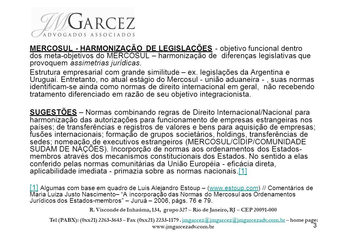3 MERCOSUL - HARMONIZAÇÃO DE LEGISLAÇÕES - objetivo funcional dentro dos meta-objetivos do MERCOSUL – harmonização de diferenças legislativas que prov